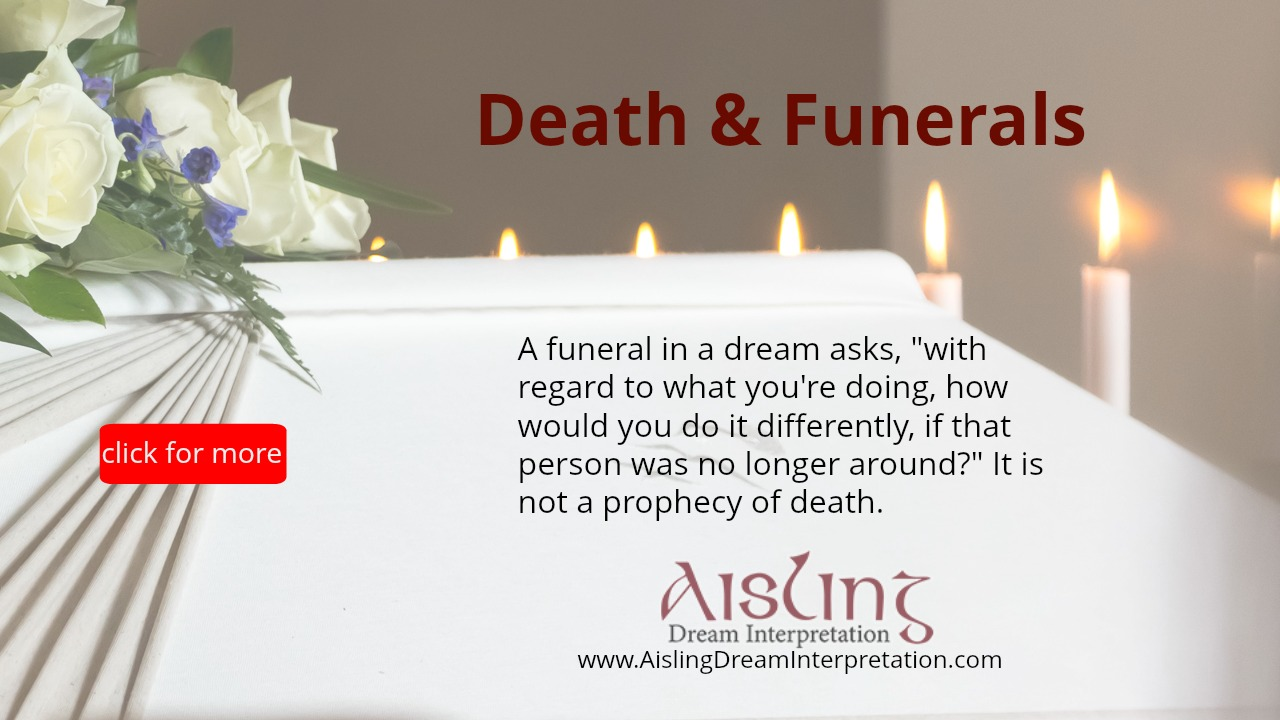 What dreams of the funeral of a loved one. What does it mean to see your own funeral in a dream 98