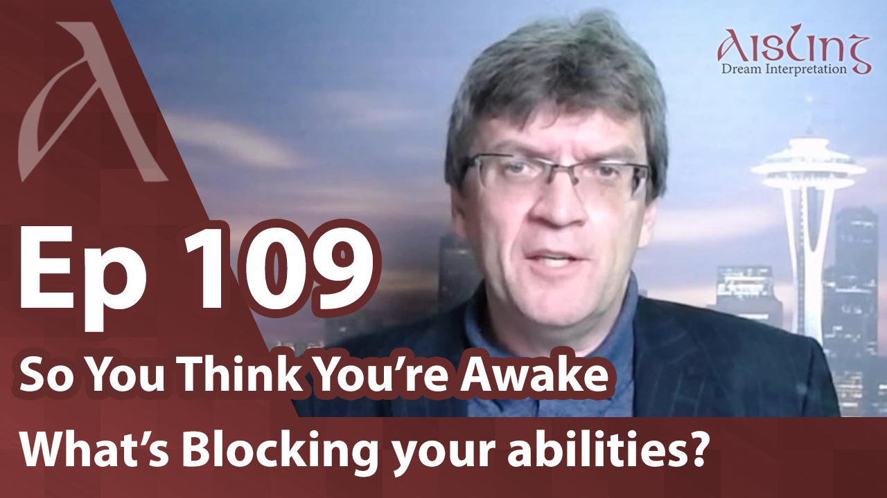 E109, How dreams reveal what is blocking your spiritual abilities.