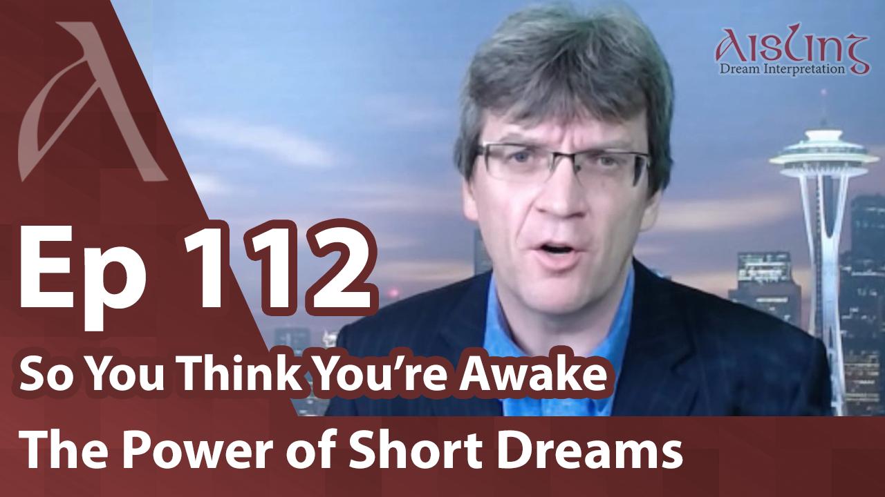 The Potency of Short Dreams