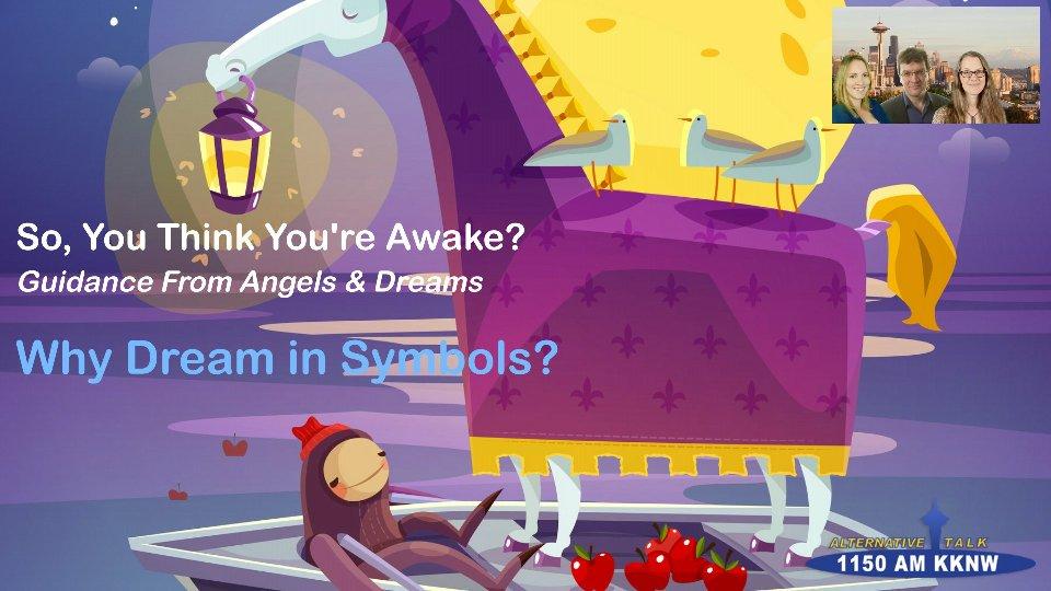 Why Dream in Symbols?